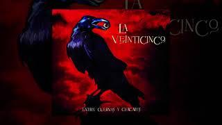 La 25  - Entre Cuervos y Chacales (Full Album)