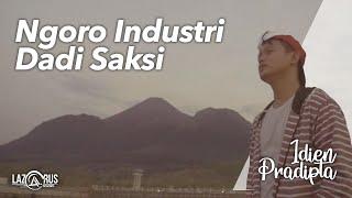Download lagu Idien Pradipta Ngoro Industri Dadi Saksi Mp3