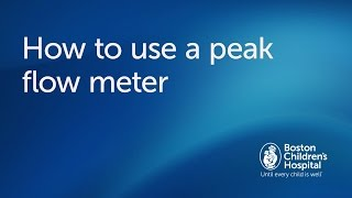 How to use a peak flow meter | Boston Children's Hospital