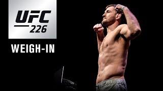 UFC 226: Weigh-in