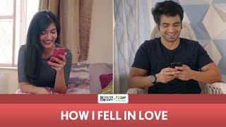 FilterCopy | How I Fell In Love | Ft. Ayush Mehra and Sainee Raj