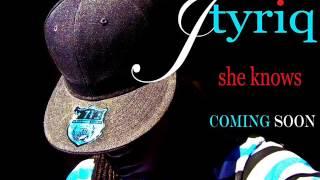 Jtyriq - She Knows (Studio Edit)