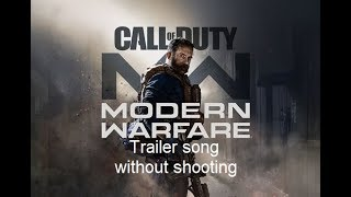 Call of Duty: Modern Warfare - Reveal Trailer Music [ Without shooting ]