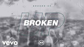 Broken Up (Lyric Video)