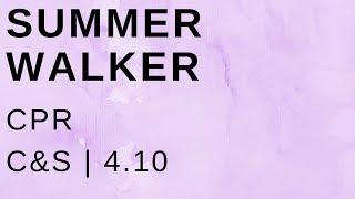 Summer Walker CPR (C&S)