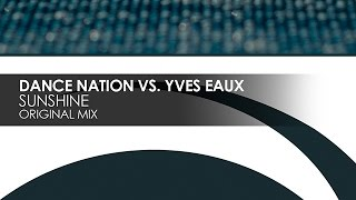 Dance Nation vs Yves Eaux - Sunshine