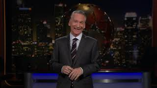 Monologue: Burning Down the House | Real Time with Bill Maher (HBO)