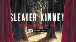 Sleater Kinney   Modern Girl