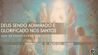 "Deus sendo admirado e glorificado nos Santos "" – 13/04/2019"