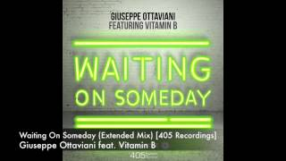 Giuseppe Ottaviani feat. Vitamin B - Waiting On Someday (Extended Mix) [405 Recordings]