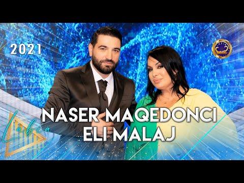 Eli Malaj & Naser Maqedonci  - Potpuri (Gezuar 2021)