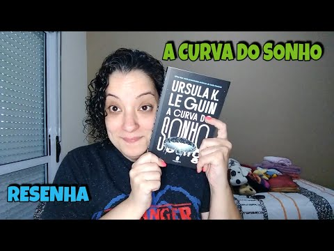A CURVA DO SONHO - URSULA K. LEGUIN - #EDITORAMORROBRANCO