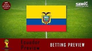 2014 World Cup Betting: Team Ecuador Preview