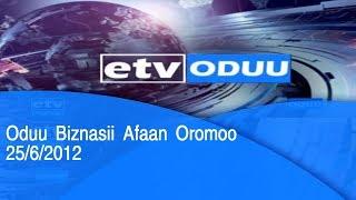 Oduu Biznasii Afaan Oromoo 25/6/2012  |etv