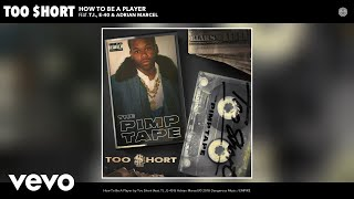 Too $hort - How To Be A Player (Audio) ft. T.I., E-40, Adrian Marcel