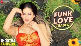Funk Love - Teaser | Jhootha Kahin Ka | Yo Yo Honey Singh | Sunny Leone, Sunny Singh & Omkar Kapoor