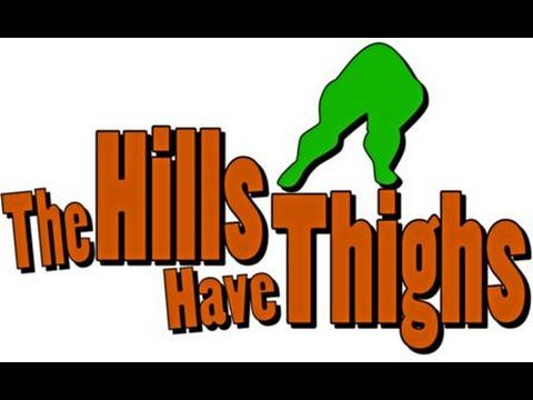The hills have thighs cast