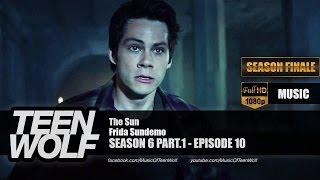 Frida Sundemo - The Sun | Teen Wolf 6x10 Music [HD]
