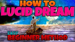 HOW TO LUCID DREAM - Control Your dreams (Easiest Method)