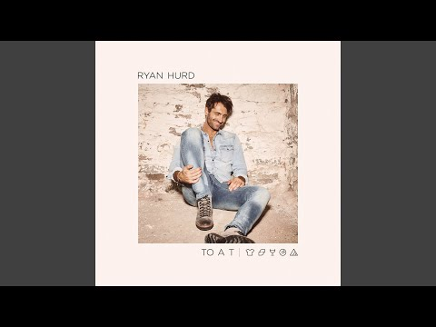 To A T - Ryan Hurd