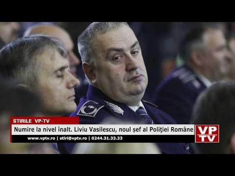 Numire la nivel înalt. Liviu Vasilescu, noul șef al Poliţiei Române