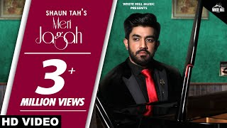 Meri Jagah (Full Song) Shaun Tah | Goldboy | Nirmaan | New Punjabi Song 2018