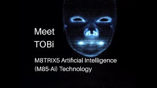 Meet TOBi - M8TRIX5 Artificial Intelligence