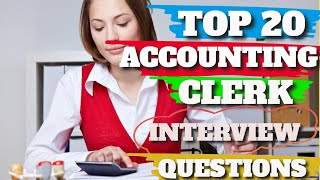 Accounting Clerk Interview Questions and Answers : Top 20 Accounting Clerk Interview Question