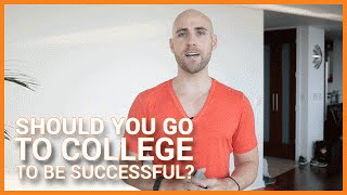 Should You Go To College To Be Successful?