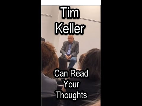 Tim Keller Weighs in with his Mind Reading Abilities and Ad Hom