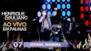 Henrique e Juliano - Separa, Namora - DVD Ao vivo em Palmas