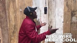 WIRE WIRE   BEBE COOL OFFICIAL VIDEO 2019 REGGEA VERSION