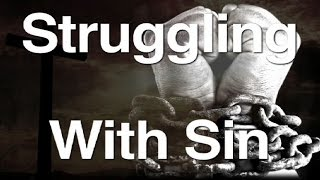 Struggling With Sin