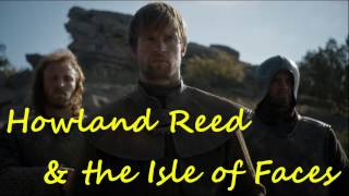 Howland Reed and the Isle of Faces (Game of Thrones season 7)