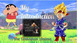 My introduction ( The Unknown Anima )