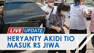 Kasus Sumbangan Fiktif Rp2 Triliun, Heryanty Akidi Tio Jalani Observasi Kejiwaan di RSJ