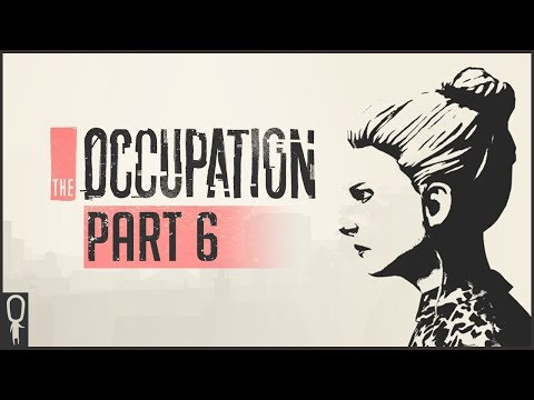 Benefit of the Doubt - The Occupation - Part 6 Walkthrough Gameplay Lets Play
