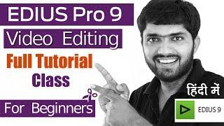 Edius Pro 9 Video Editing Full Tutorial Class For Beginners (Hindi)