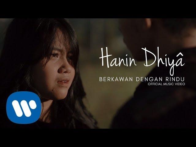 HANIN DHIYA - Berkawan Dengan Rindu (Official Music Video)