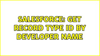 Salesforce: Get Record Type Id by Developer Name