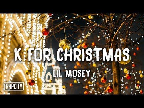 Lil Mosey - K for Christmas (Lyrics)