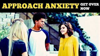 How To Talk To Girls Without Being Nervous   Overcome Approach Anxiety