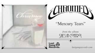 Chromeo  Mercury Tears