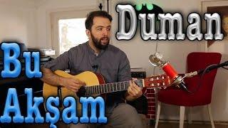 Gitar Dersleri - Duman Bu Akşam Nasıl Çalınır?