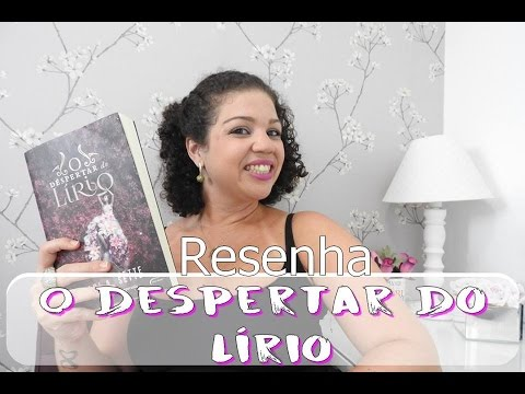 Resenha: O Despertar do Lírio