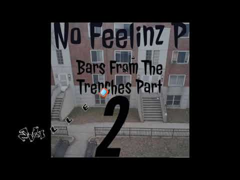 No Feelinz P-Bars From The Trenches 2
