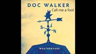 Doc Walker: Call me a fool