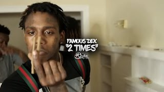 "Famous Dex - ""2 Times"" 