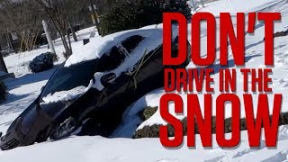 NEVER DRIVE IN THE SNOW!