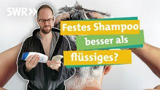 Nachhaltig Haare waschen: Wie gut ist festes Shampoo wirklich? I Ökochecker SWR